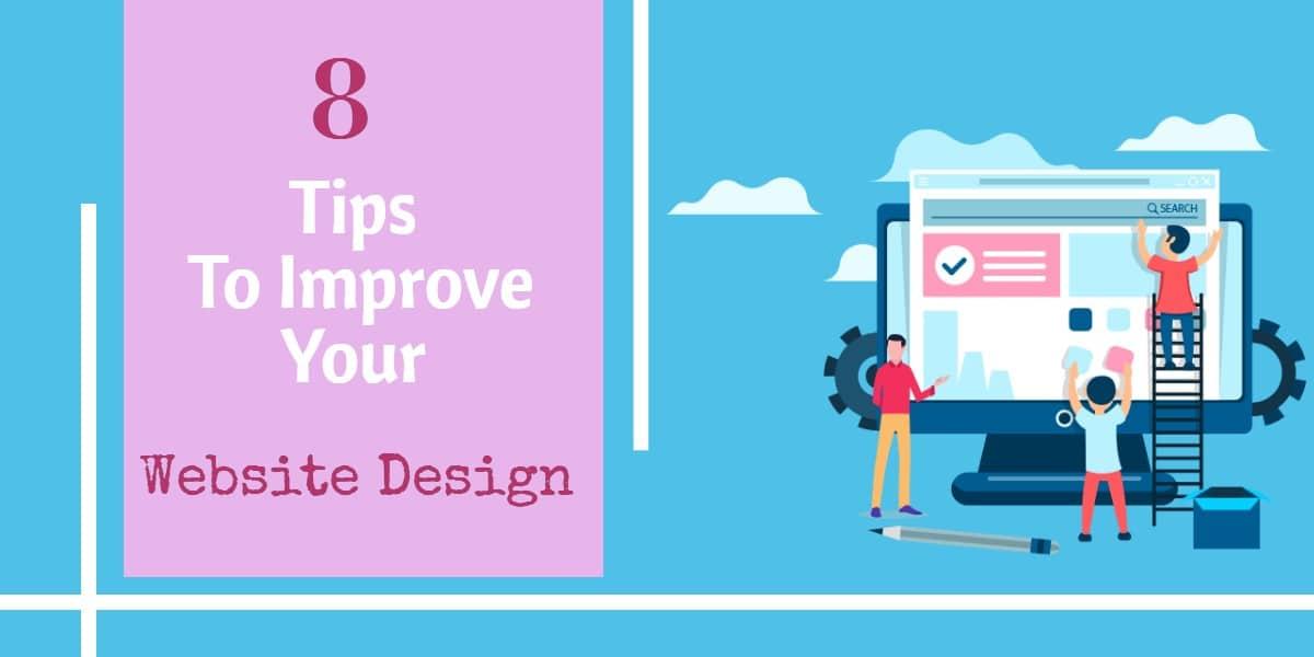 8 Tips To Improve Your Website Design
