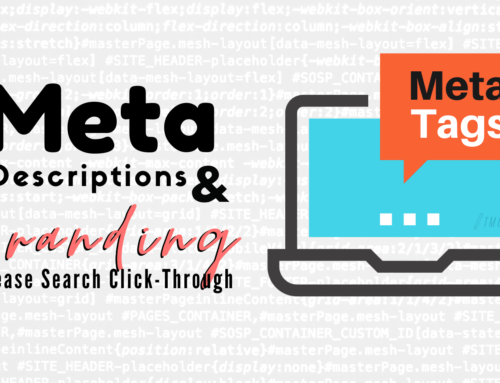 7 Reasons Why Meta Descriptions and Branding Increase Search Click Through