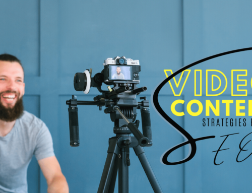 Video Content Strategies that Improve SEO